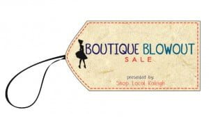 retail tag with Boutique Blowout Sale presented by Shop Local Raleigh written on the tag.