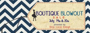 Information about Boutique Blowout presented by Shop Local Raleigh.