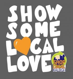 Show some local love graphic in white and orange text with a dark grey background and the Shop Local Raleigh logo in the bottom right corner.