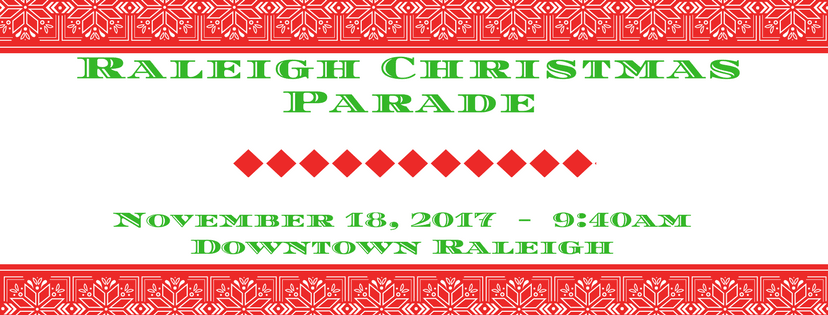 73rd annual raleigh christmas parade by shop local raleigh