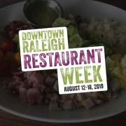 Downtown Raleigh Restaurant Week 2019