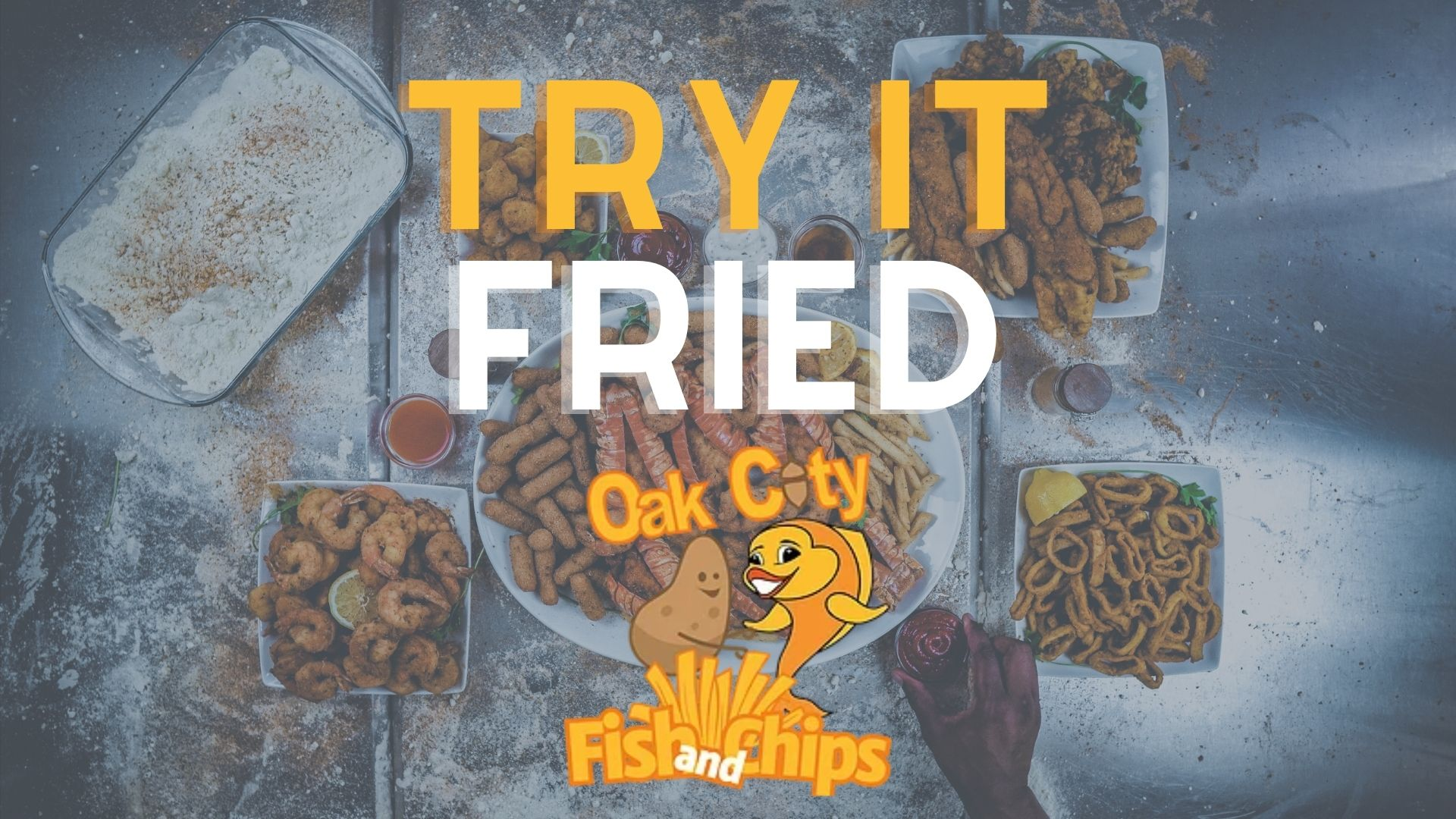 Try it Fried at Oak City Fish and Chips